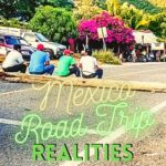 Never Drive at Night: Overcoming Blockades and Protests in Oaxaca, Mexico travel, mexico, central-america