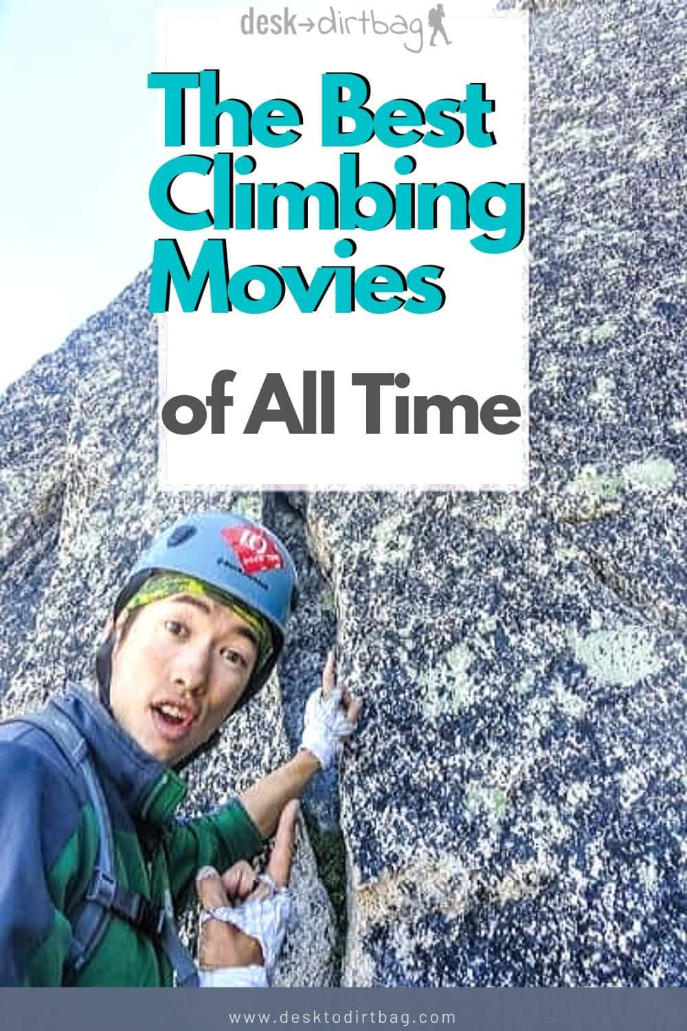 The Best Climbing Movies of All Time climbing-movies, armchair-alpinist