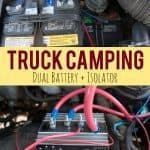 Truck Camping Essentials - Why You Need a Dual Battery Setup