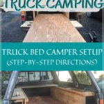 How to Build the Ultimate DIY Truck Bed Camper Setup: Step by Step Directions truck-camping, how-to