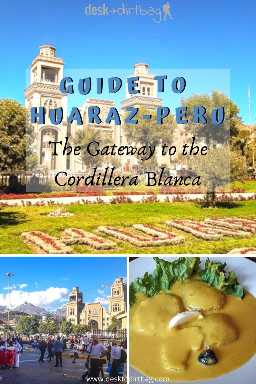Guide to Huaraz, Peru - The Gateway to the Cordillera Blanca travel, south-america, peru
