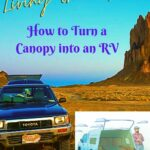 Living in a Truck or How to Turn a Canopy into an RV truck-camping, travel, how-to