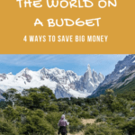 How to Travel the World on a Budget - 4 Ways to Save Big Money