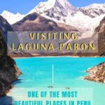 Visiting Laguna Paron: One of the Most Beautiful Places I've Ever Seen travel, south-america, peru