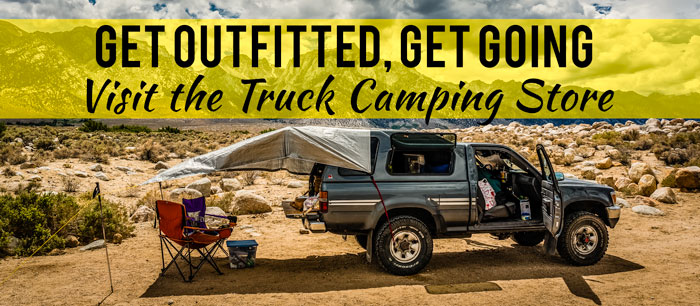 Visit the truck camping gear store to get outfitted and get going!