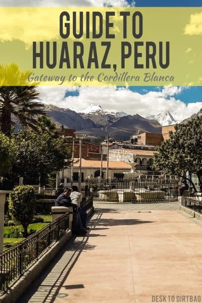 Huaraz, Peru is the gateway to the Cordillera Blanca, filled with outdoor hiking and climbing, but what's there to do in the city itself?