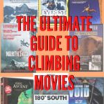 The Ultimate Guide to Climbing Movies - From Best to Worst climbing-movies