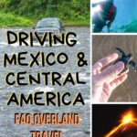 Driving in Mexico and Central America: Frequently Asked Questions About Overland Travel travel, central-america