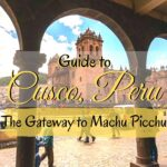 Guide to Cusco, Peru - The Gateway to Machu Picchu travel, south-america, peru
