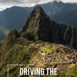 What You Should Know About Driving to Machu Picchu by Car
