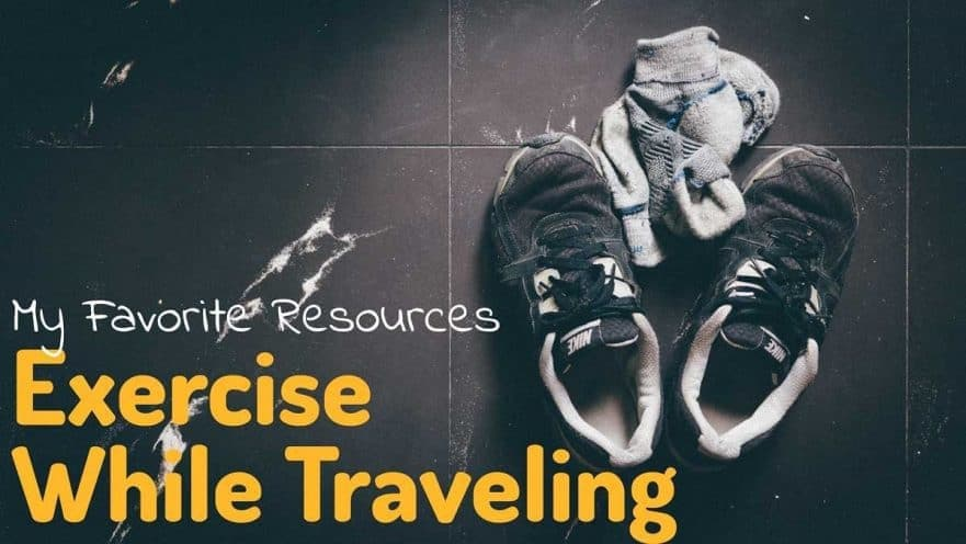 Awesome Apps and Resources to Exercise While Traveling