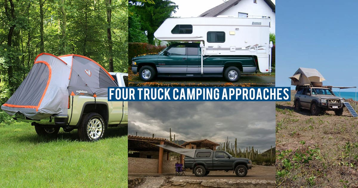 Discussing the pros and cons of four common approaches to truck camping...
