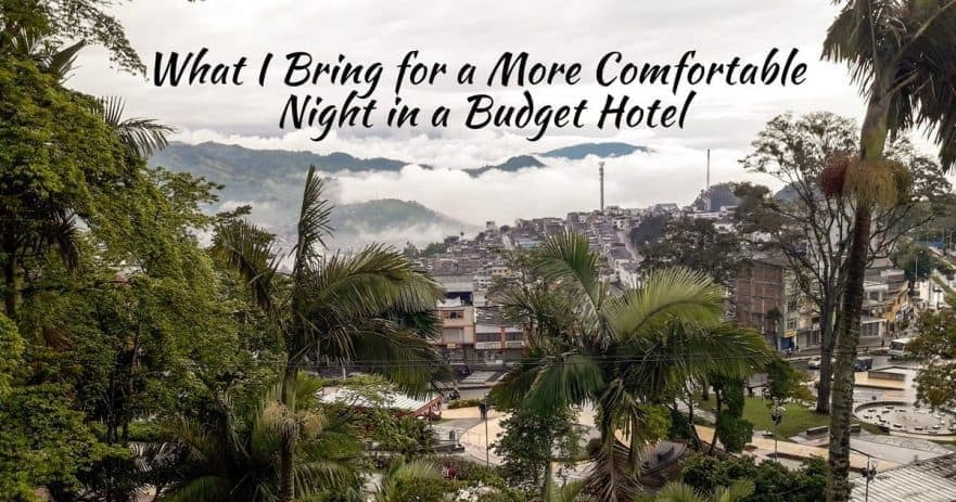 How to Make Budget Hotels a Little More Comfortable