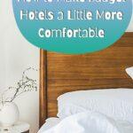 How to Make Your Hotel Room More Comfortable travel-tips-and-resources, travel, how-to