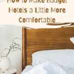 Learn how to make your hotel room more comfortable with these simple products and hacks