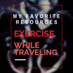 Awesome Apps and Resources to Exercise While Traveling travel, how-to