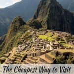 How to Visit Machu Picchu on a Budget (The Actual Cheapest Way) travel, south-america, peru