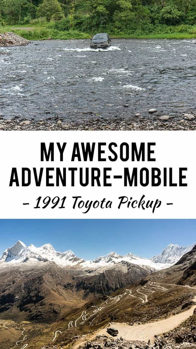 My awesome adventure mobile, an ode to my 1991 Toyota Pickup that's taken me all over the world...