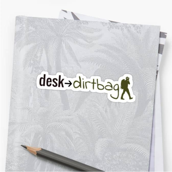 Desk to Dirtbag Sticker