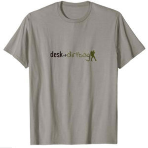 Desk to Dirtbag T-Shirt