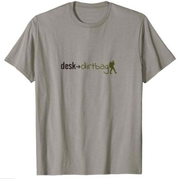 Desk to Dirtbag T-Shirt
