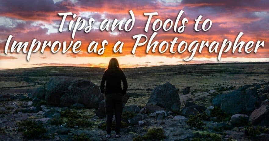 How to Be a Good Photographer - Tips, Tools, and Resources
