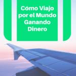 Cómo me pagan por viajar por el mundo viajes, espanol-es
