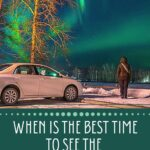 When is the Best Time to See the Northern Lights? travel, north-america, alaska