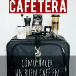 Cómo hacer un buen café en cualquier lugar del mundo espanol-es