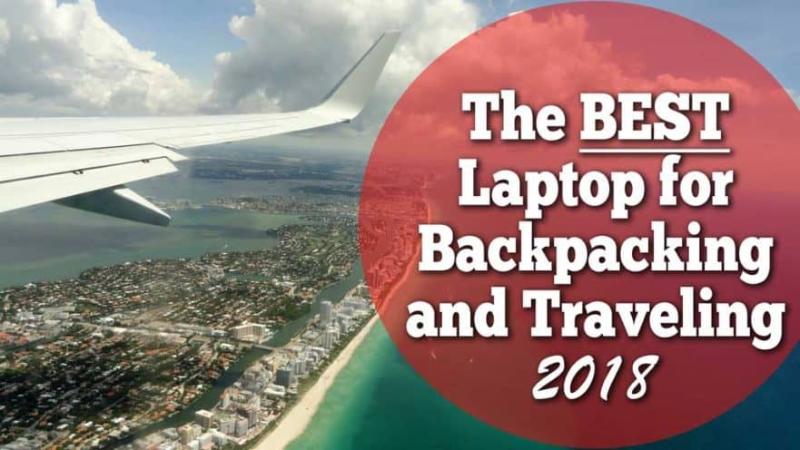 Best Travel Laptop for 2018