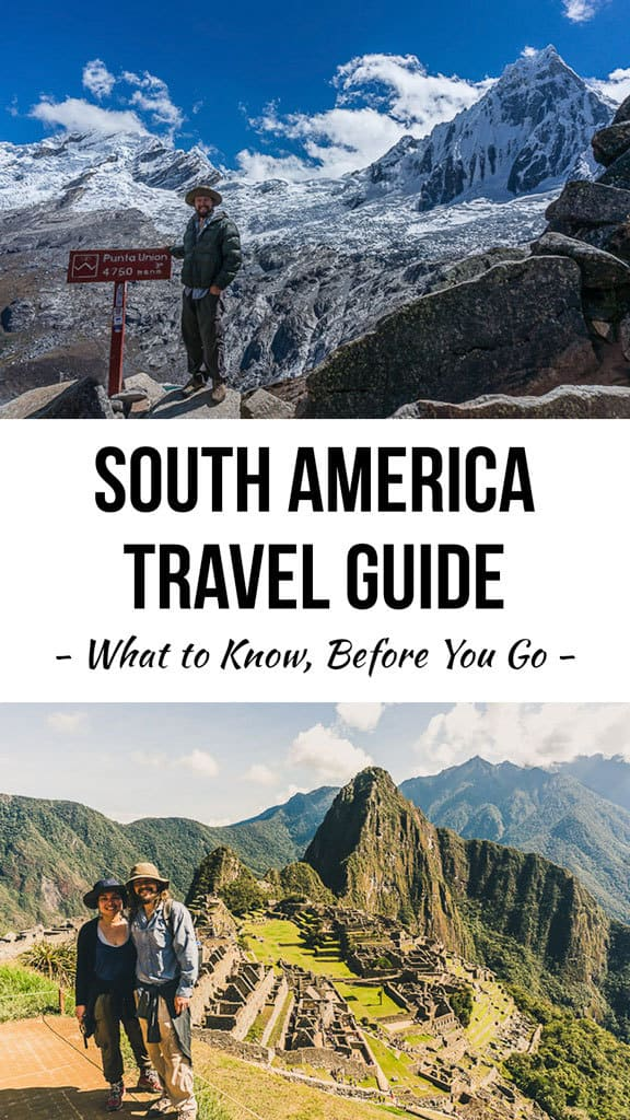 Traveling to South America Guide - What to Know Before You Go