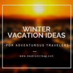 7 Awesome and Adventurous Winter Vacation Ideas travel