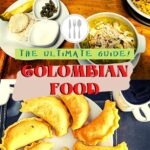 What to Eat in Colombia: The Ultimate Guide to Colombian Food travel, south-america, colombia