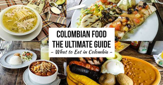 What to Eat in Colombia - The Ultimate Guide to Colombian Food
