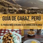Guía rápida de Caraz, Perú - Pueblo cerca de la Cordillera Blanca viajes, espanol-es