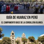 Guía de Huaraz, Perú - El Campamento base de la Cordillera Blanca viajes, espanol-es
