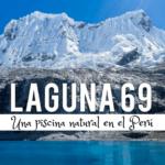Senderismo a la impresionante Laguna 69 en Perú y cómo evitar las multitudes viajes, espanol-es