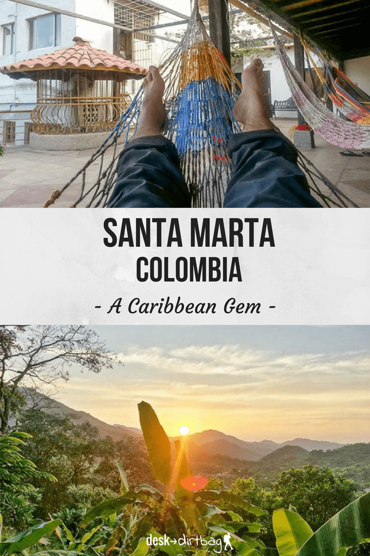 Exploring Santa Marta, Colombia - A Rough Gem on the Caribbean Coast