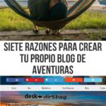 Siete razones para crear tu propio blog de aventuras espanol-es
