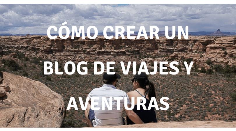 Cómo crear un blog de viajes fácil y rápido (o de lo que quieras)