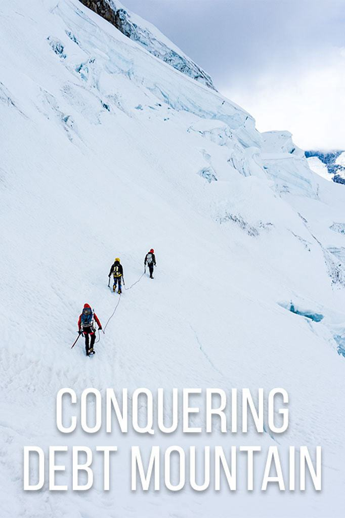 Conquering Debt Mountain - The Fundamental Step to Living a Life of Freedom