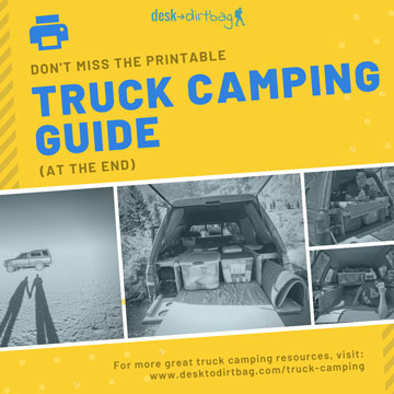 Printable Truck Camping Guide Available at End of Article