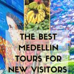 The Best Medellin Tours for New Visitors
