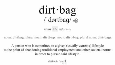 What is a Dirtbag? An Insult Turned into a Social Movement