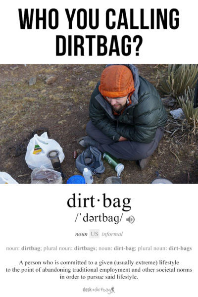 What is a Dirtbag? An Insult Turned into a Social Movement armchair-alpinist