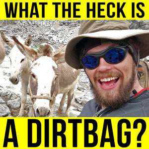 What is a Dirtbag?