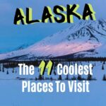 The 11 Coolest Places to Visit in Alaska travel, north-america, alaska
