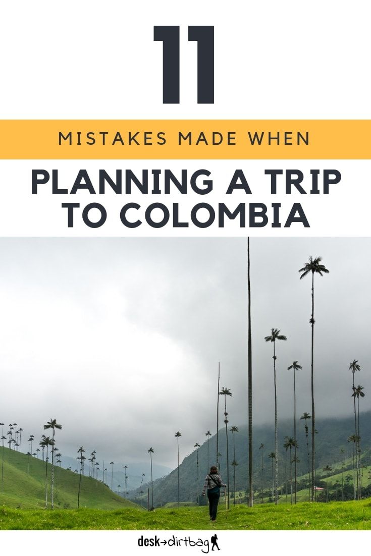 Don't make these mistakes when planning a trip to Colombia