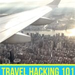 Travel Hacking 101: How to Save Thousands on Your Next Trip travel-hacking, travel