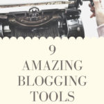 9 Best Blogging Tools to Take Your Site to the Next Level